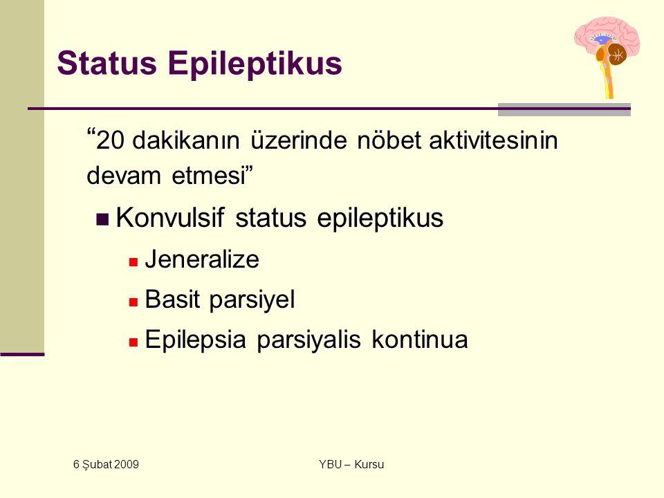 """6 Şubat 2009 YBU – Kursu Status Epileptikus """" 20 dakikanın üzerinde nöbet aktivitesinin devam etmesi"""" Konvulsif status epileptikus Konvulsif status ep"""