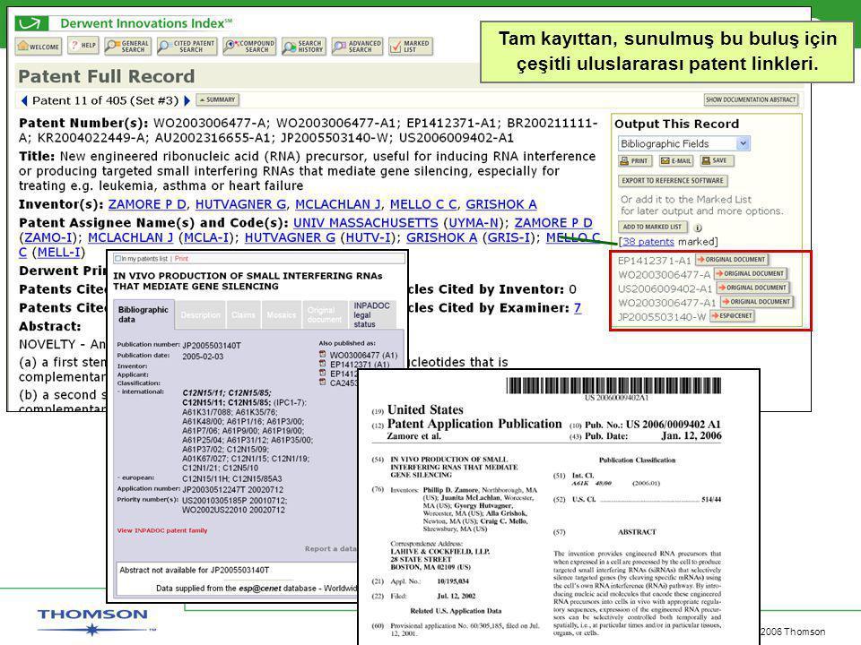 Copyright 2006 Thomson Tam kayıttan, sunulmuş bu buluş için çeşitli uluslararası patent linkleri.