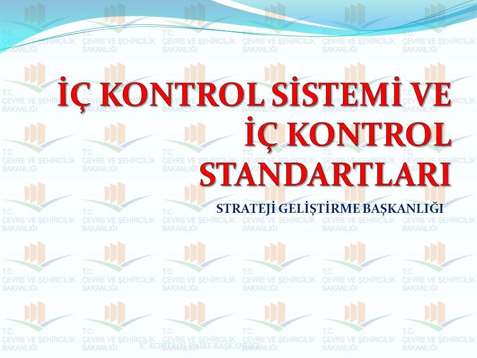 Kontrol Ortamı Standartları Etkili bir iç kontrol sistemi için, uygun bir organizasyonel yapı içinde görev, yetki ve sorumlulukları belirlenmiş birimlerle, yeterli ve yetkin personel tarafından görevlerin yürütülmesi Kontrol ortamının temel unsuru kurum ve insan dır.