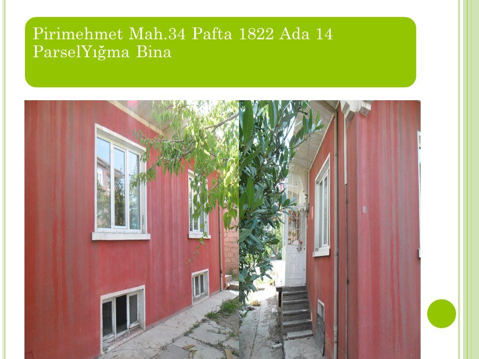 Pirimehmet Mah.34 Pafta 1822 Ada 14 ParselYığma Bina