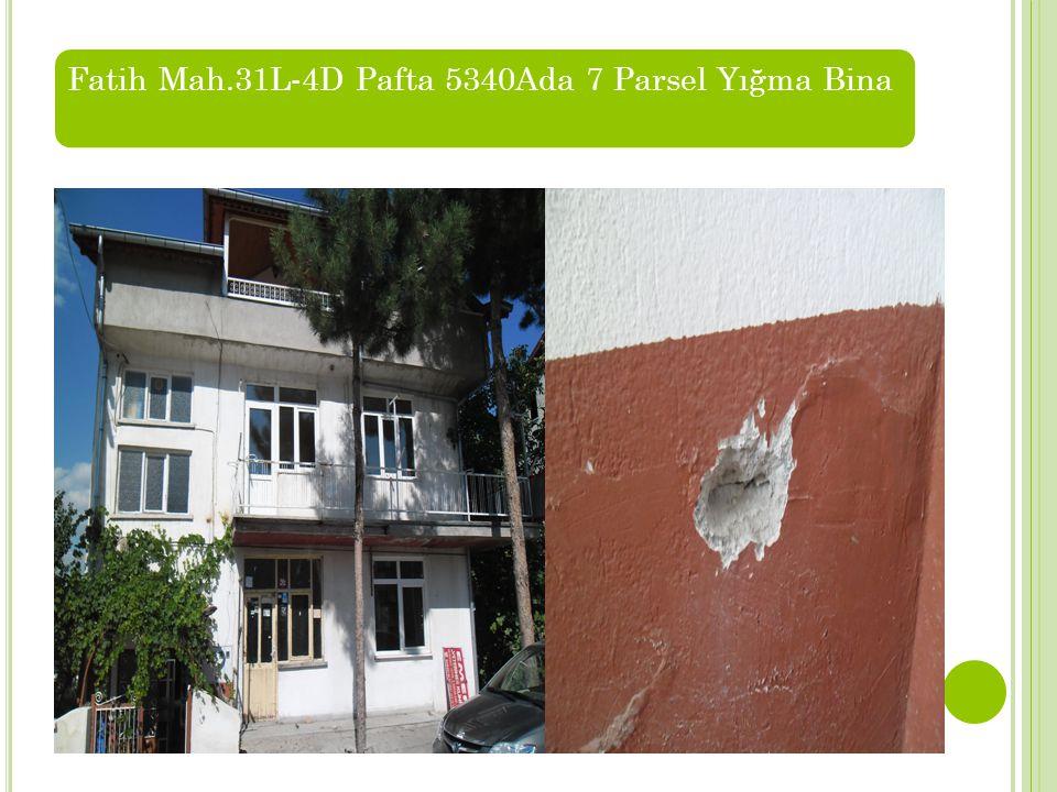 Fatih Mah.31L-4D Pafta 5340Ada 7 Parsel Yığma Bina