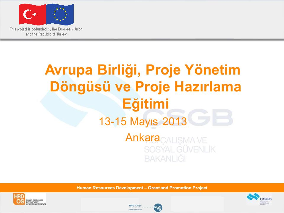 Human Resources Development – Grant and Promotion Project Paydaş Analizi Aşamaları 3.