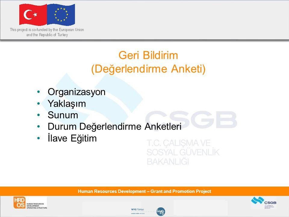 Human Resources Development – Grant and Promotion Project Avrupa Birliği ve Türkiye İlişkileri  Diğer Mali Yardımlar  1992-1998 arası dönemde nüfus politikaları ve aile planlaması faaliyetlerine yönelik olarak 3,3 milyon EURO,  1992-1999 arası dönemde, Life-Üçüncü Ülkeler ve Kalkınmakta Olan Ülkelerde Çevre programları kapsamında desteklenen çevre projeleri için 4,92 milyon EURO,  1994-1998 arası dönemde Türkiye HIV/AIDS ile mücadele kapsamındaki girişimler için 682,000 EURO,  17 Ağustos 1999 Marmara Depremi Sonrasında Yapılan Mali Yardımlar