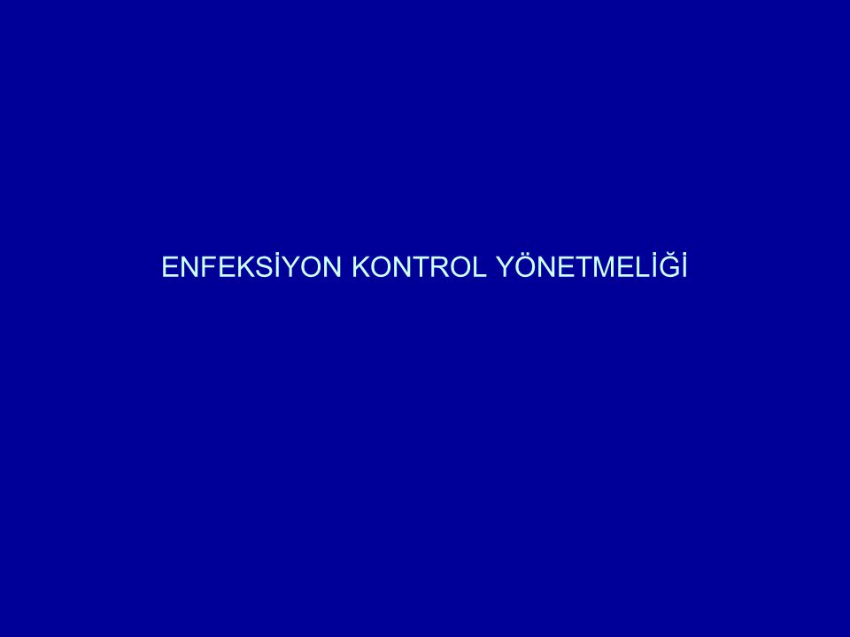 ENFEKSİYON KONTROL YÖNETMELİĞİ
