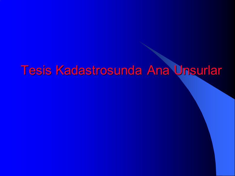 Tesis Kadastrosunda Ana Unsurlar