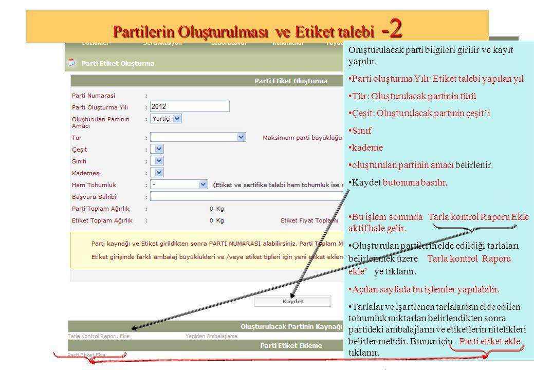 Partilerin Oluşturulması ve Etiket talebi - 2 Oluşturulacak parti bilgileri girilir ve kayıt yapılır.