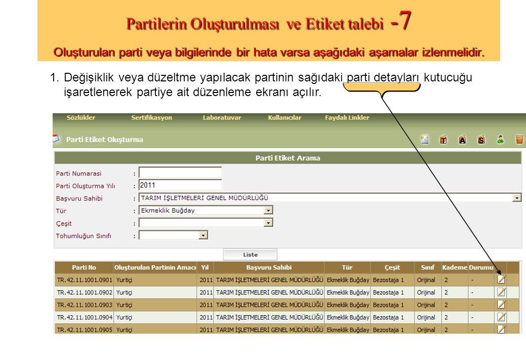 Partilerin Oluşturulması ve Etiket talebi - 7 Oluşturulan parti veya bilgilerinde bir hata varsa aşağıdaki aşamalar izlenmelidir.