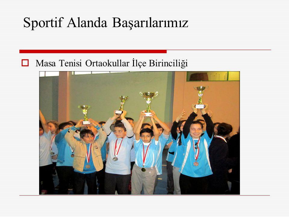 Sportif Alanda Başarılarımız  Masa Tenisi Ortaokullar İlçe Birinciliği