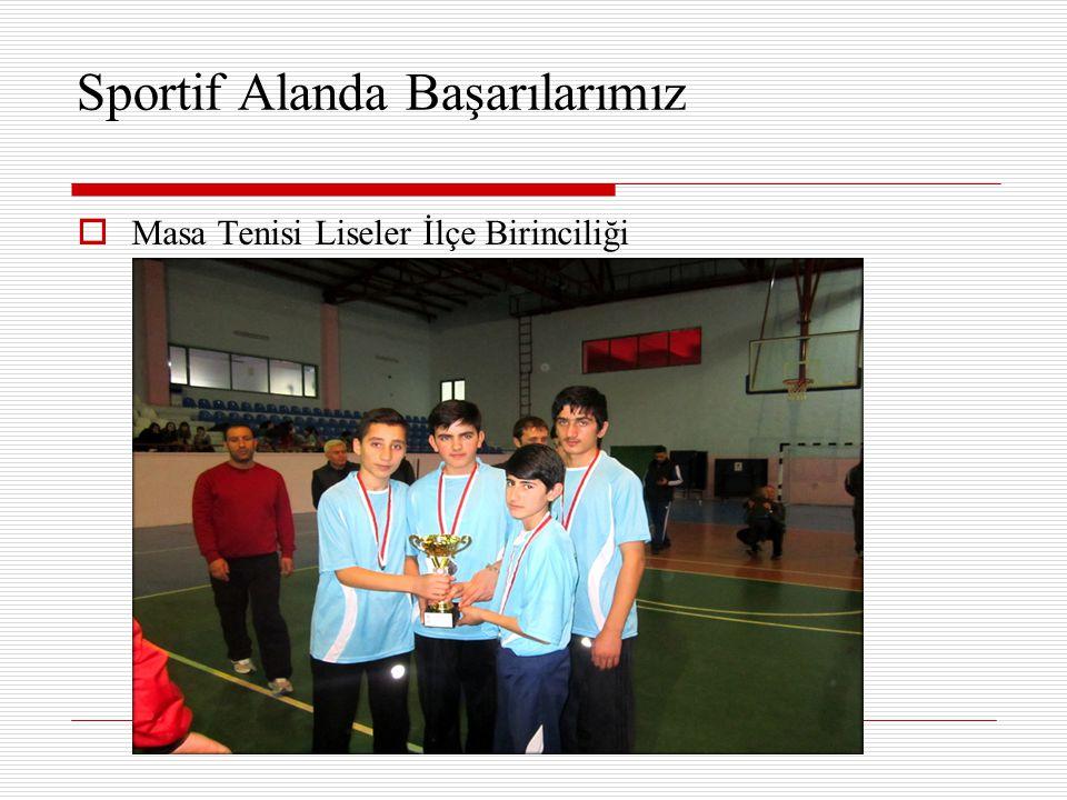Sportif Alanda Başarılarımız  Masa Tenisi Liseler İlçe Birinciliği