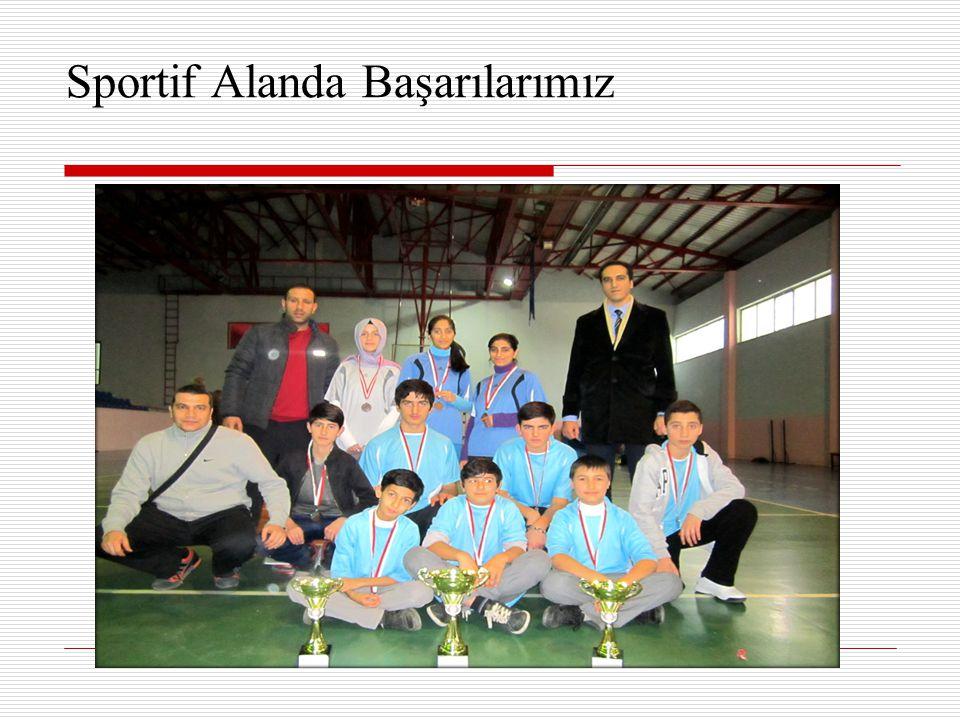 Sportif Alanda Başarılarımız