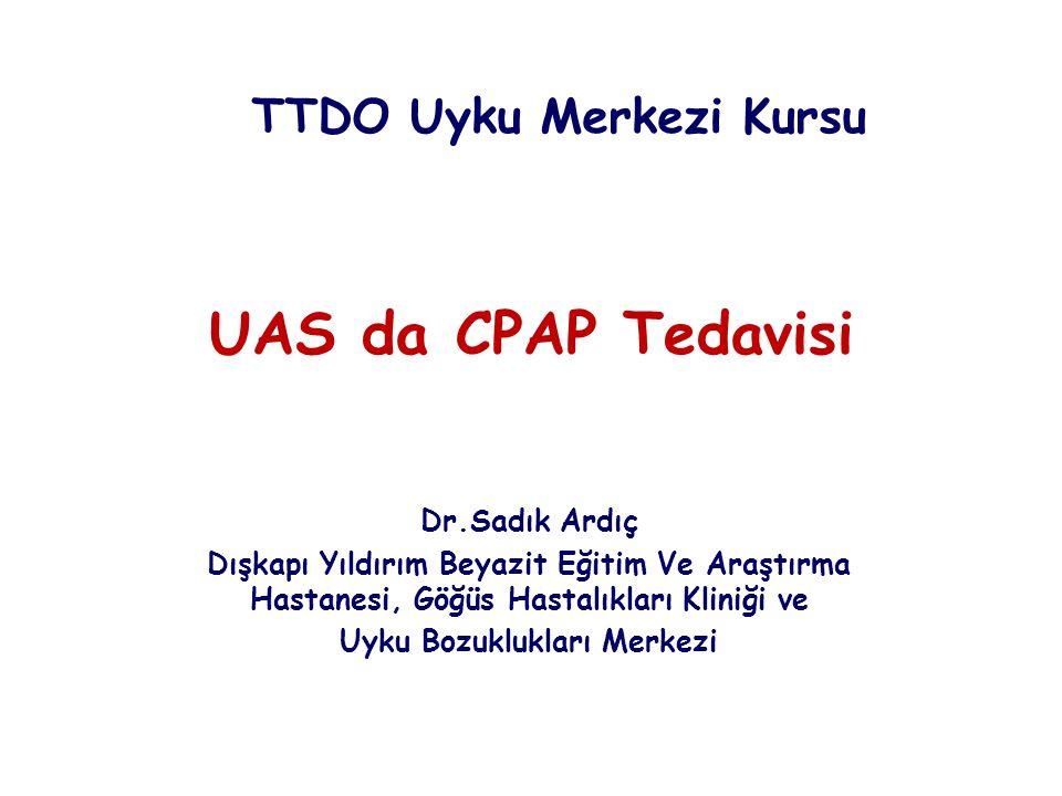 UAS da CPAP Tedavisi Dr.Sadık Ardıç Dışkapı Yıldırım Beyazit Eğitim Ve Araştırma Hastanesi, Göğüs Hastalıkları Kliniği ve Uyku Bozuklukları Merkezi TT