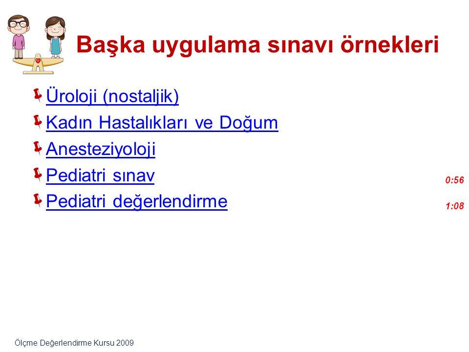 Başka uygulama sınavı örnekleri  Üroloji (nostaljik) Üroloji (nostaljik)  Kadın Hastalıkları ve Doğum Kadın Hastalıkları ve Doğum  Anesteziyoloji A