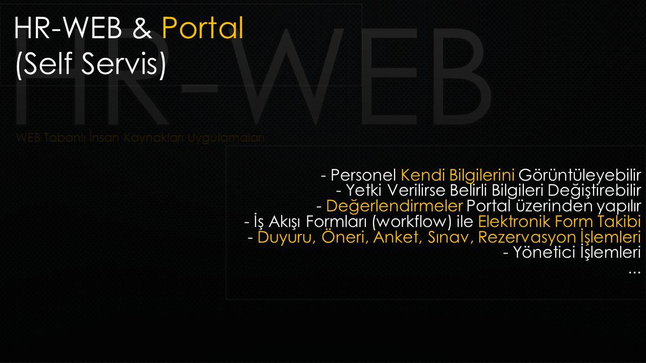 HR-WEB & Portal (Self Servis) - Personel Kendi Bilgilerini Görüntüleyebilir - Yetki Verilirse Belirli Bilgileri Değiştirebilir - Değerlendirmeler Port