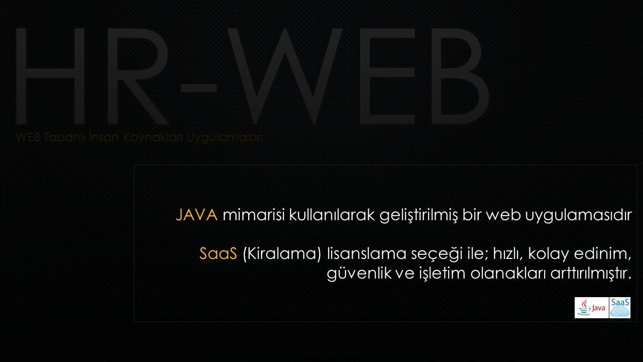 JAVA mimarisi kullanılarak geliştirilmiş bir web uygulamasıdır SaaS (Kiralama) lisanslama seçeği ile; hızlı, kolay edinim, güvenlik ve işletim olanakl
