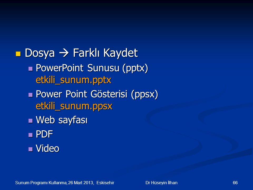 Dosya  Farklı Kaydet Dosya  Farklı Kaydet PowerPoint Sunusu (pptx) etkili_sunum.pptx PowerPoint Sunusu (pptx) etkili_sunum.pptx Power Point Gösteris