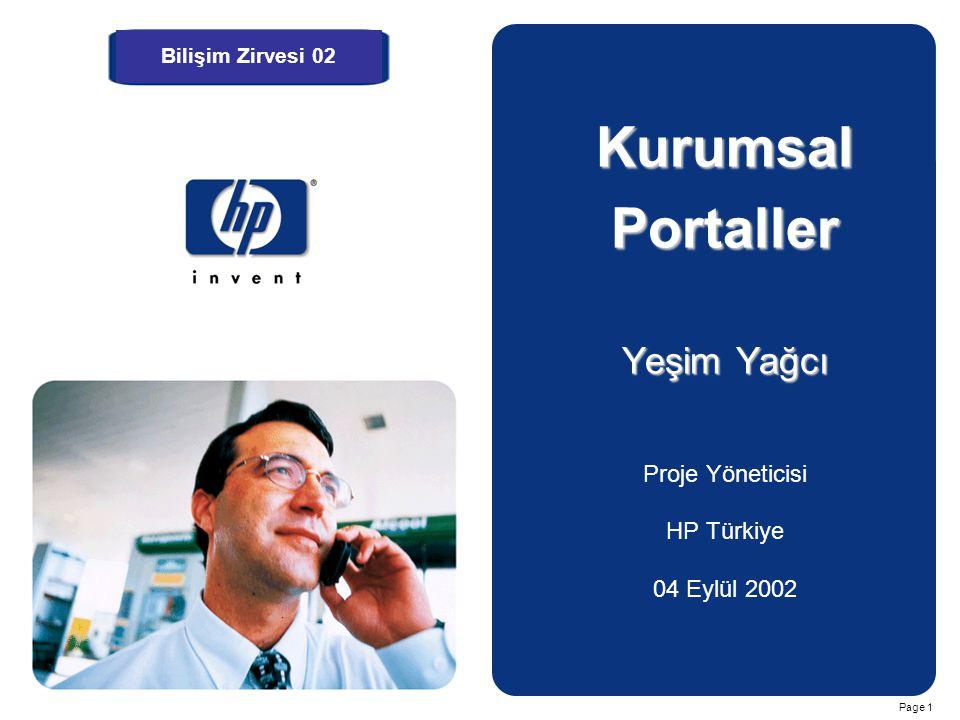 Page 1 KurumsalPortaller Yeşim Yağcı Proje Yöneticisi HP Türkiye 04 Eylül 2002 Bilişim Zirvesi 02