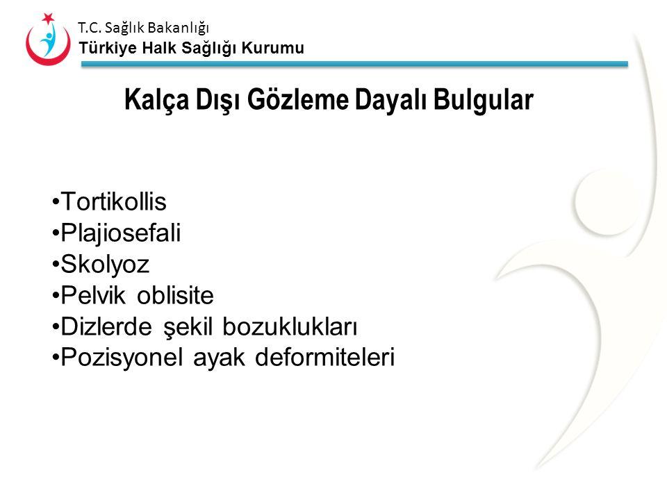 T.C. Sağlık Bakanlığı Türkiye Halk Sağlığı Kurumu Klinik Bulgular Kalça dışı (ip uçları) Kalçaya ait