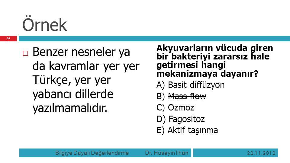 Örnek  Benzer nesneler ya da kavramlar yer yer Türkçe, yer yer yabancı dillerde yazılmamalıdır. Akyuvarların vücuda giren bir bakteriyi zararsız hale