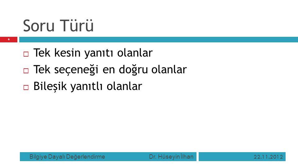 Örnek  Türkçe'nin yapısına uygun olmadığı için, kökteki eksikliğin ya da eksikliklerin seçeneklerden birisi ile tamamlanması istenmemelidir.