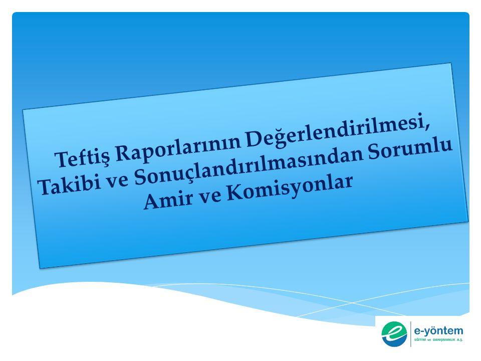 Teftiş Raporlarının Değerlendirilmesi, Takibi ve Sonuçlandırılmasından Sorumlu Amir ve Komisyonlar