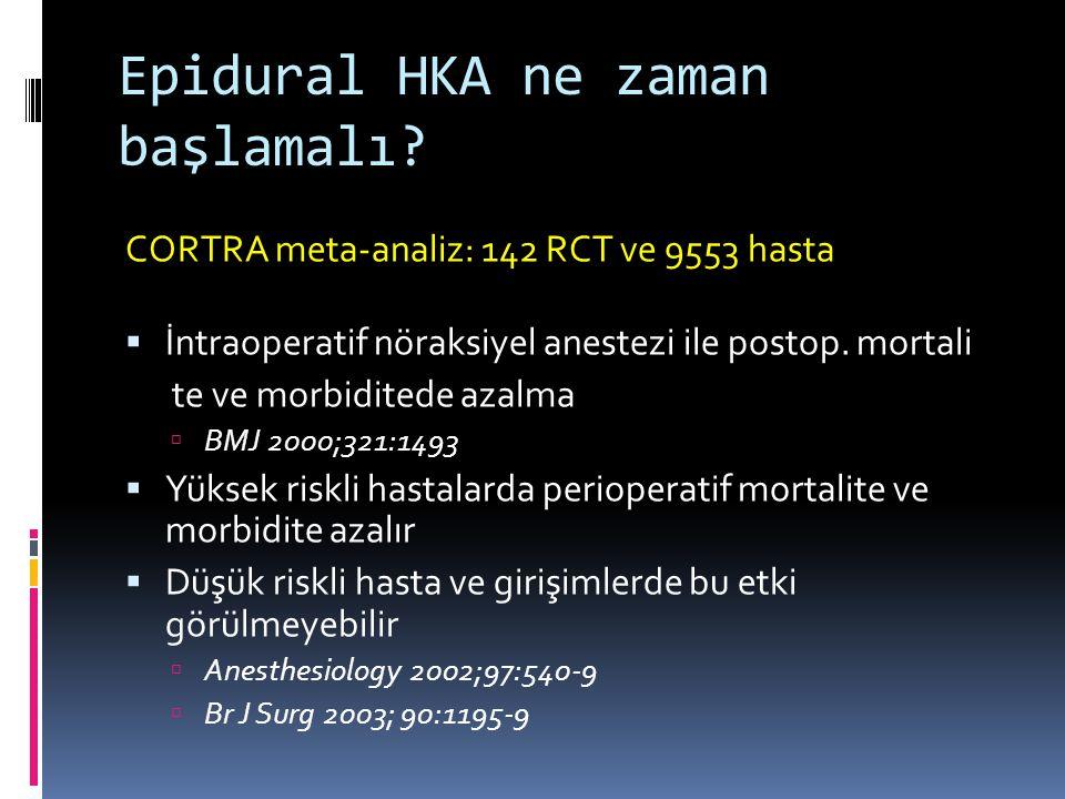 Epidural HKA ne zaman başlamalı.