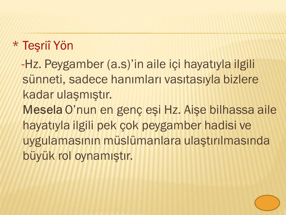 * Teşriî Yön -Hz.