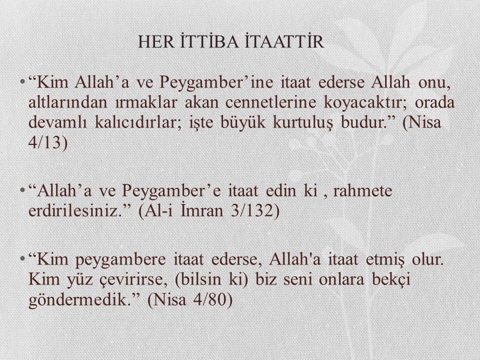 """""""Kim Allah'a ve Peygamber'ine itaat ederse Allah onu, altlarından ırmaklar akan cennetlerine koyacaktır; orada devamlı kalıcıdırlar; işte büyük kurtul"""