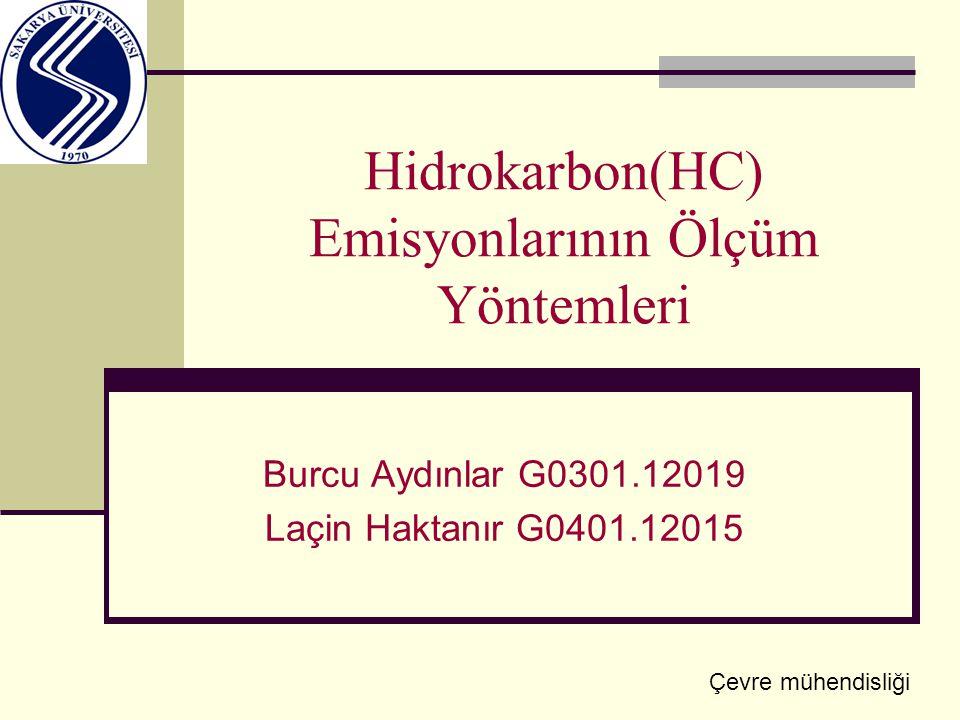 Hidrokarbon(HC) Emisyonlarının Ölçüm Yöntemleri Burcu Aydınlar G0301.12019 Laçin Haktanır G0401.12015 Çevre mühendisliği