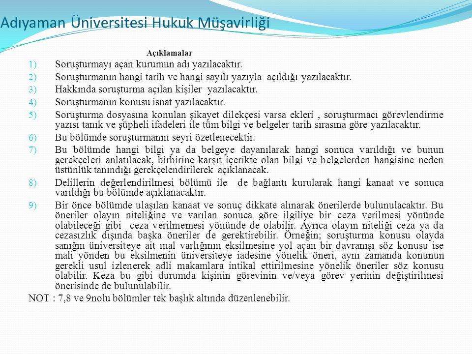 Adıyaman Üniversitesi Hukuk Müşavirliği Açıklamalar 1) Soruşturmayı açan kurumun adı yazılacaktır.