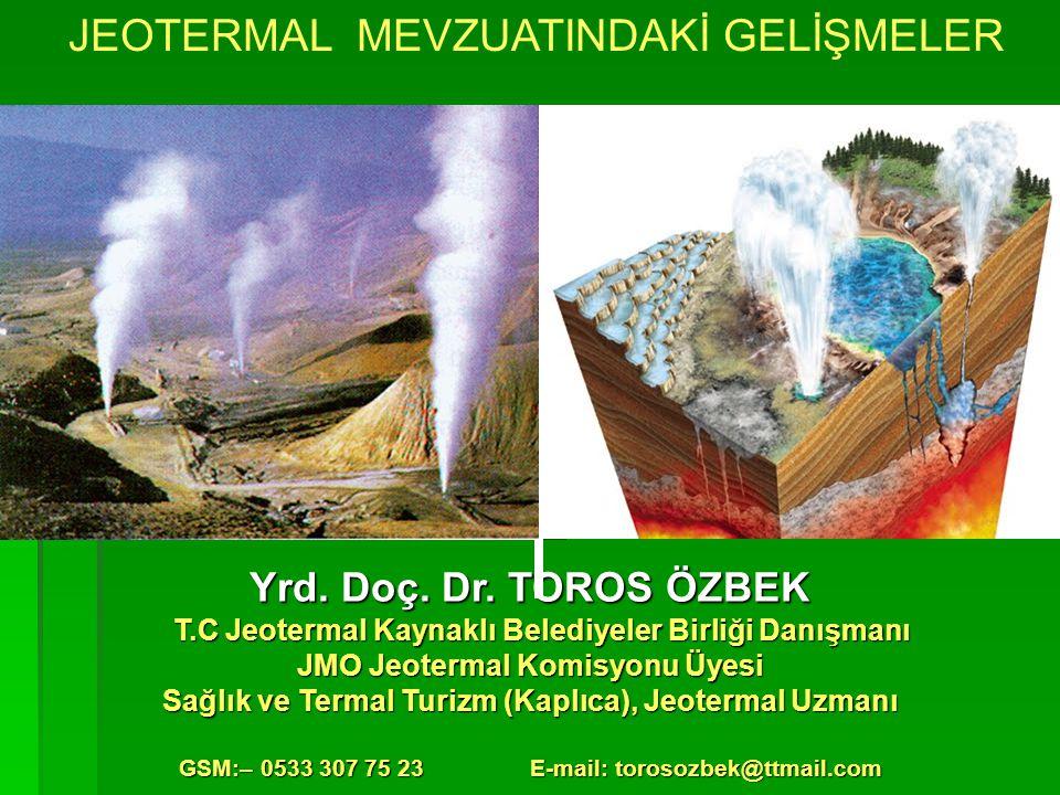 JEOTERMAL İLE İLGİLİ MEVZUAT  5686 Sayılı Jeotermal Kaynaklar ve Doğal Mineralli Sular Kanunu  11.12.2007 tarihli 5686 SK.Uygulama Yönetmeliği  6.12.2012 tarih ve 6360 Sayılı ''On Üç İlde Büyükşehir Belediyesi Ve Yirmi Altı İlçe Kurulması İle Bazı Kanun Hükmünde Kararnamelerde Değişiklik Yapılmasına Dair Kanun  Su Kanunu Taslağı  24.09.2013 tarih ve 28775 ayılı Resmi Gazetede yayımlanan Jeotermal Kaynaklar ve Doğal mineralli Sular Kanunu Uygulama Yönetmeliğinde Değişiklik Yapılmasına Dair Yönetmelik
