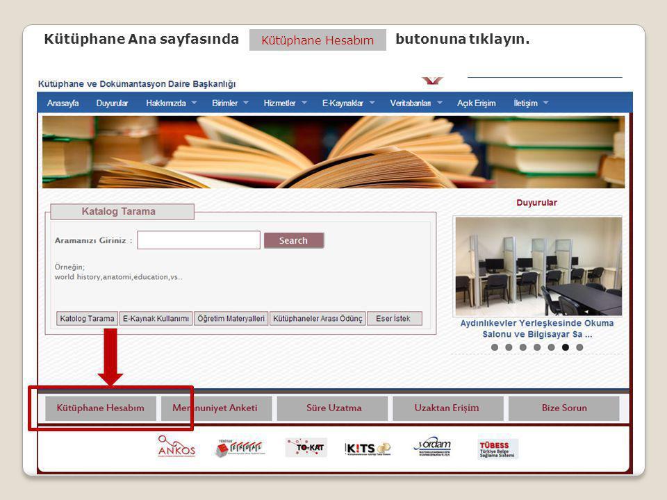 Kütüphane Ana sayfasında butonuna tıklayın. Kütüphane Hesabım