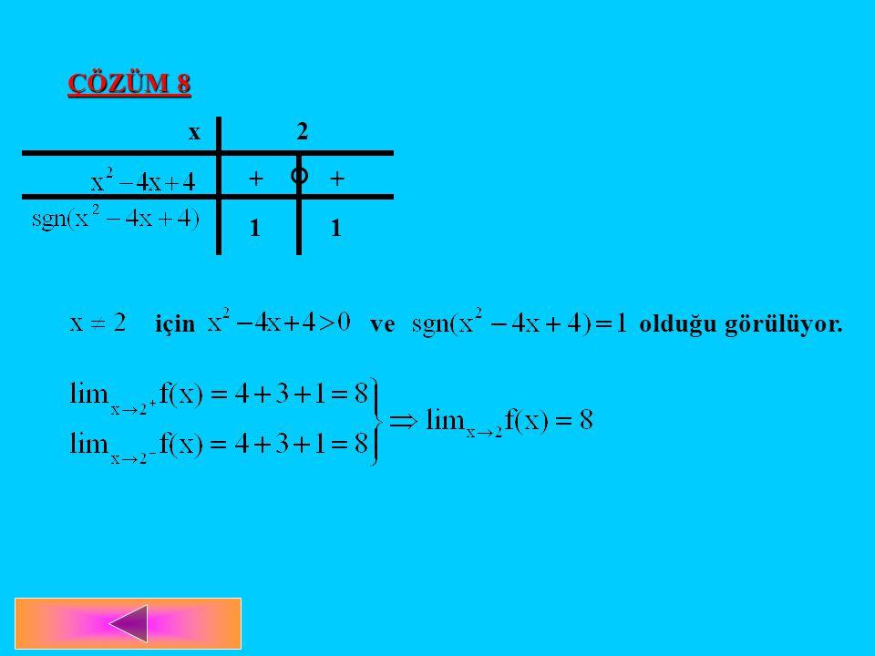 ÇÖZÜM 8 x 2 ++ 11 için ve olduğu görülüyor.