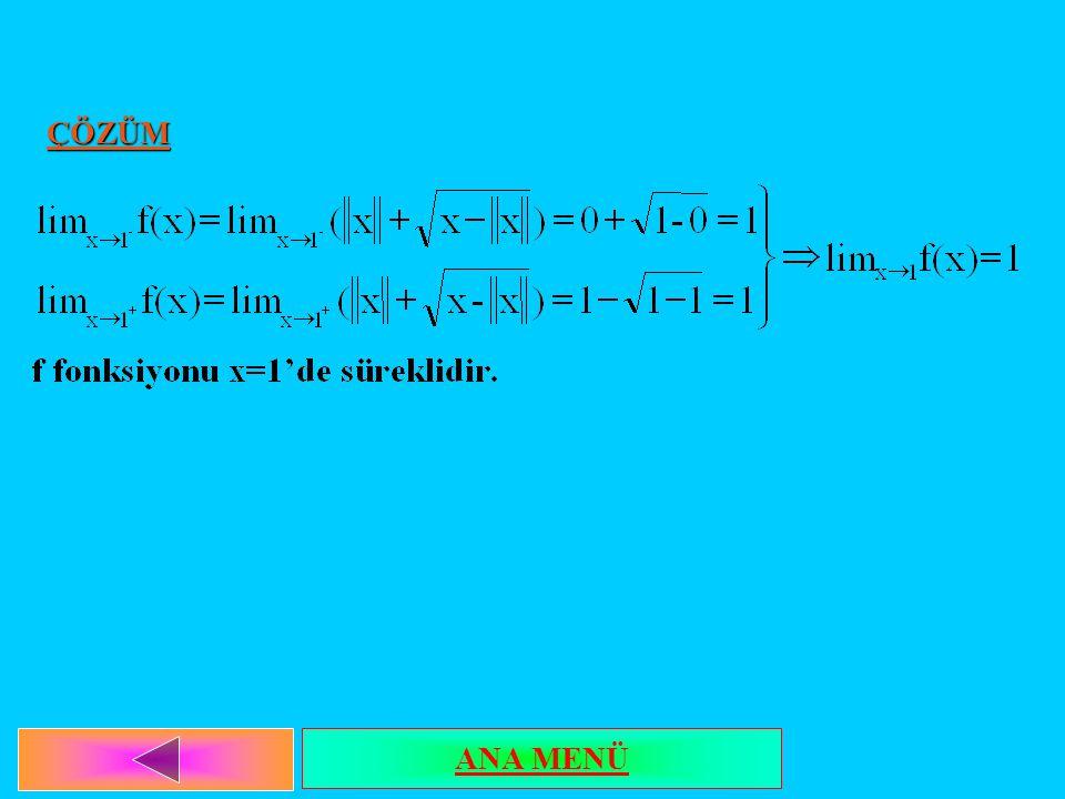 ÇÖZÜM 2 için polinom fonksiyon olduğundan süreklidir.