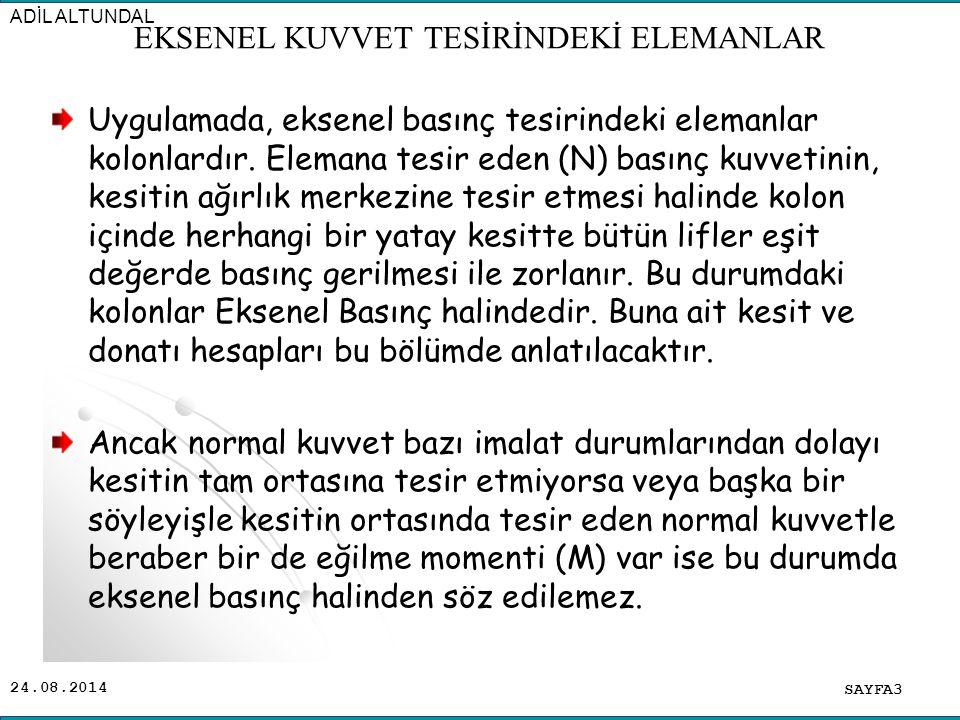 24.08.2014 Oran Şartı: Minimum boyuna donatı oranı :  tmin =0.01 dir Hiçbir şekilde azaltma yapılamaz.