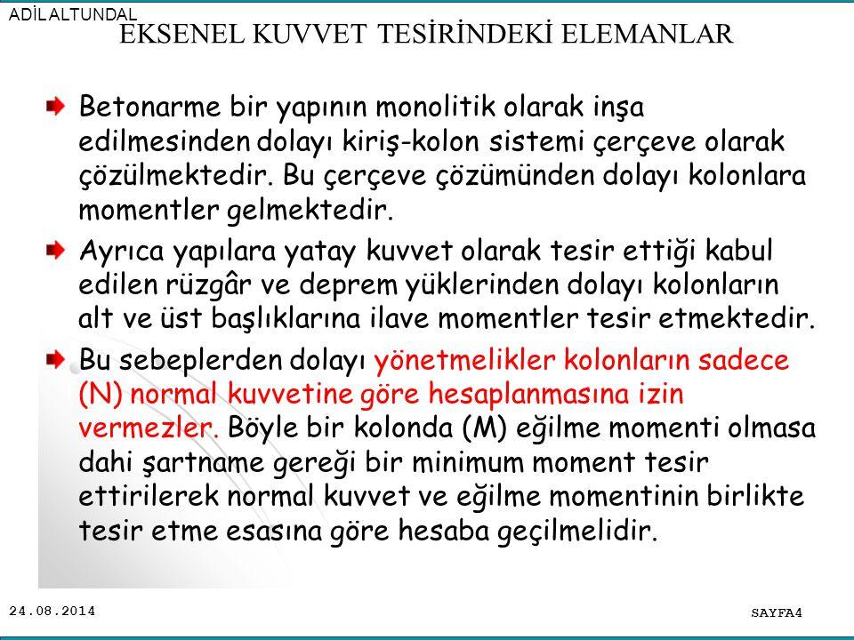 24.08.2014 SAYFA45 ADİL ALTUNDAL EKSENEL KUVVET TESİRİNDEKİ ELEMANLAR