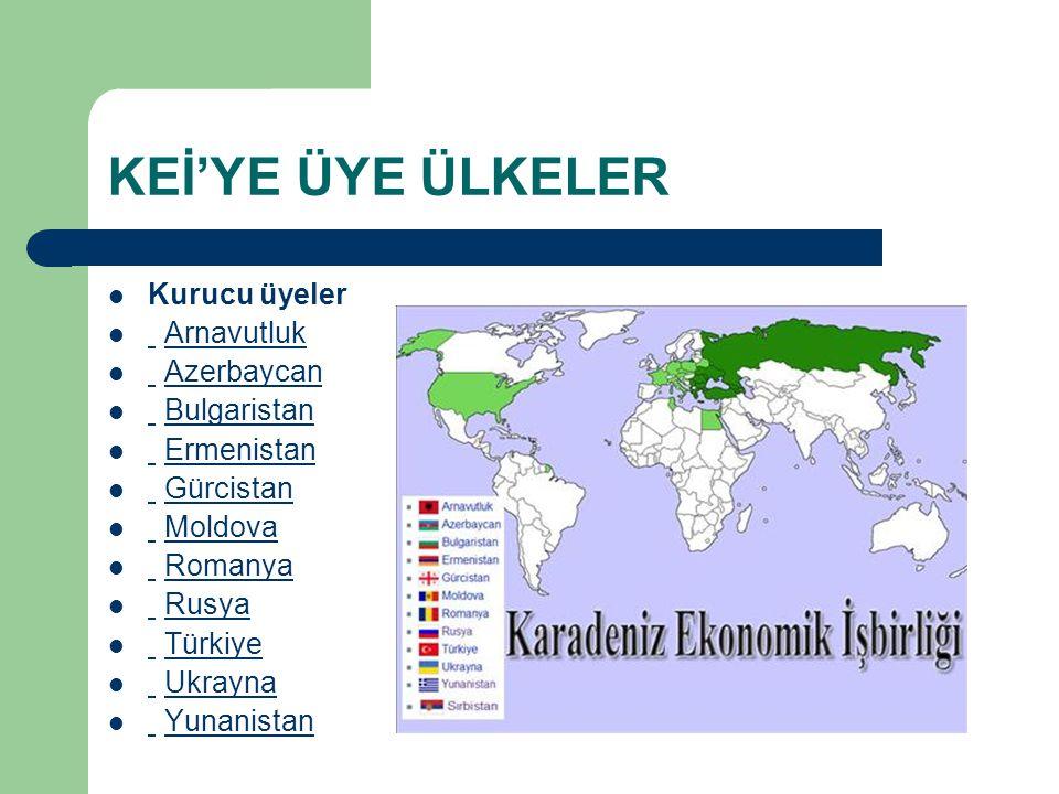 KEİ'YE ÜYE ÜLKELER Kurucu üyeler Arnavutluk Arnavutluk Azerbaycan Azerbaycan Bulgaristan Bulgaristan Ermenistan Ermenistan Gürcistan Gürcistan Moldova