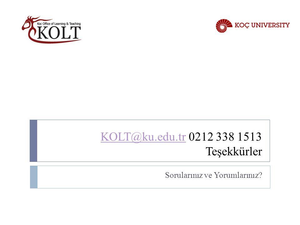KOLT@ku.edu.trKOLT@ku.edu.tr 0212 338 1513 Teşekkürler Sorularınız ve Yorumlarınız