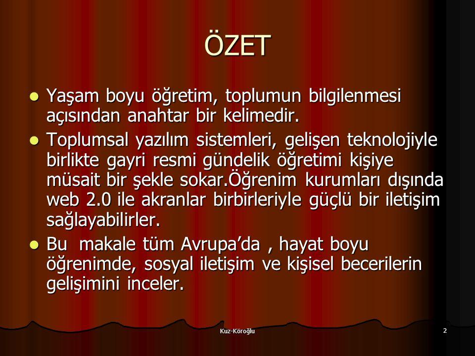 Kuz-Köroğlu 2 ÖZET Yaşam boyu öğretim, toplumun bilgilenmesi açısından anahtar bir kelimedir.