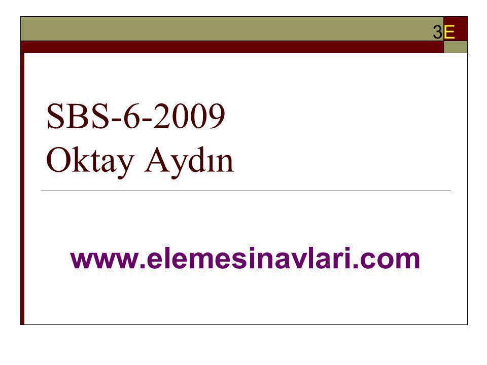 SBS-8-2011 11 Haziran 2011 Pazar 10.00 – 12. 00 3E3E
