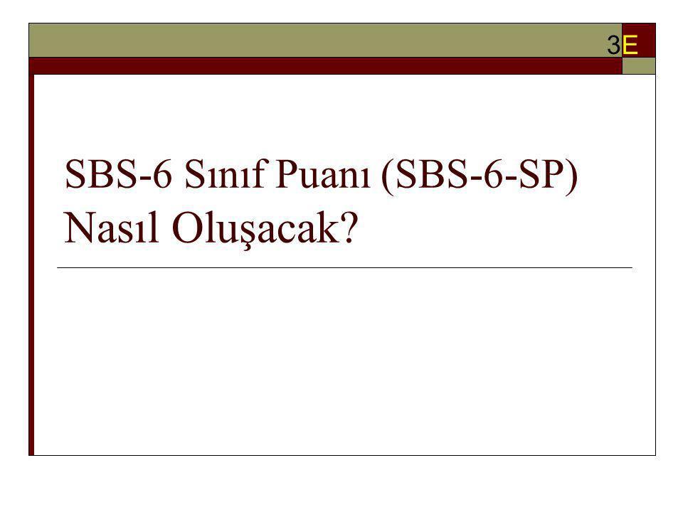 SBS-6 Sınıf Puanı (SBS-6-SP) Nasıl Oluşacak 3E3E
