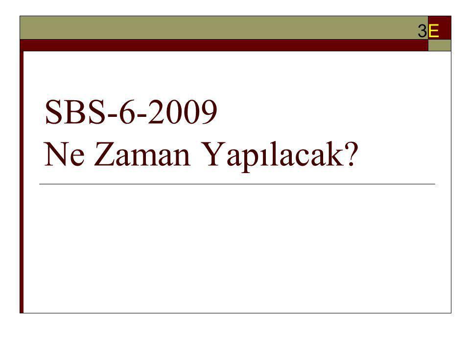 SBS-6-2009 Ne Zaman Yapılacak? 3E3E