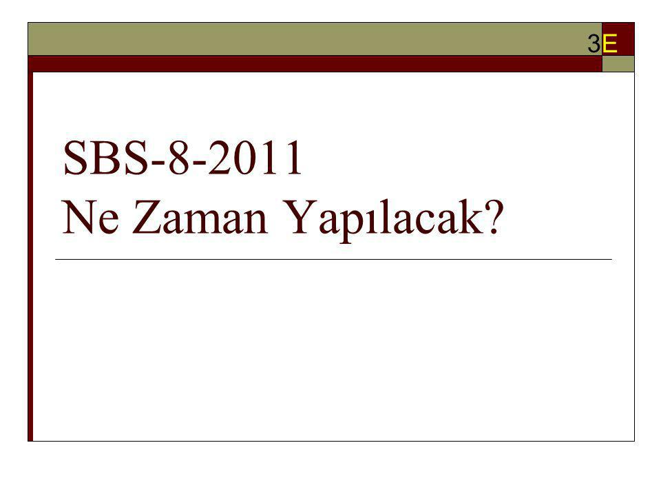 SBS-8-2011 Ne Zaman Yapılacak? 3E3E