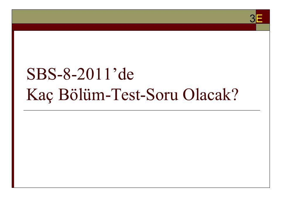 SBS-8-2011'de Kaç Bölüm-Test-Soru Olacak 3E3E