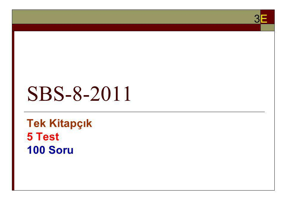SBS-8-2011 Tek Kitapçık 5 Test 100 Soru 3E3E