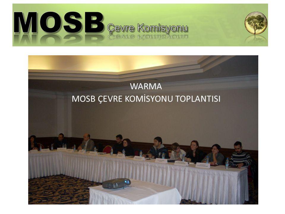 WARMA MOSB ÇEVRE KOMİSYONU TOPLANTISI