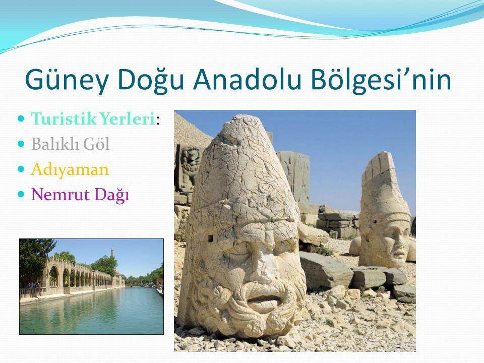 Güney Doğu Anadolu Bölgesi'nin Turistik Yerleri: Balıklı Göl Adıyaman Nemrut Dağı