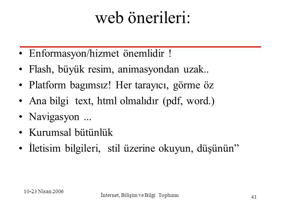 10-23 Nisan 2006 İnternet, Bilişim ve Bilgi Toplumu 41 web önerileri: Enformasyon/hizmet önemlidir .