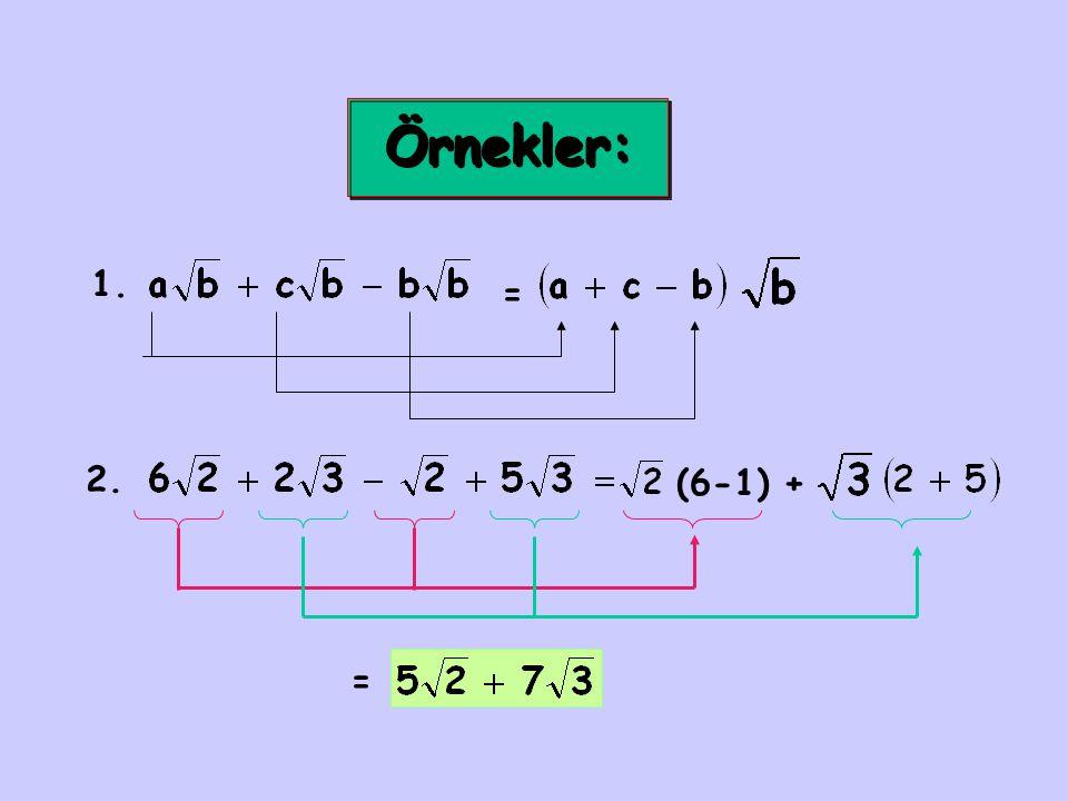 Örnekler: 1. = 2. (6-1)+ =