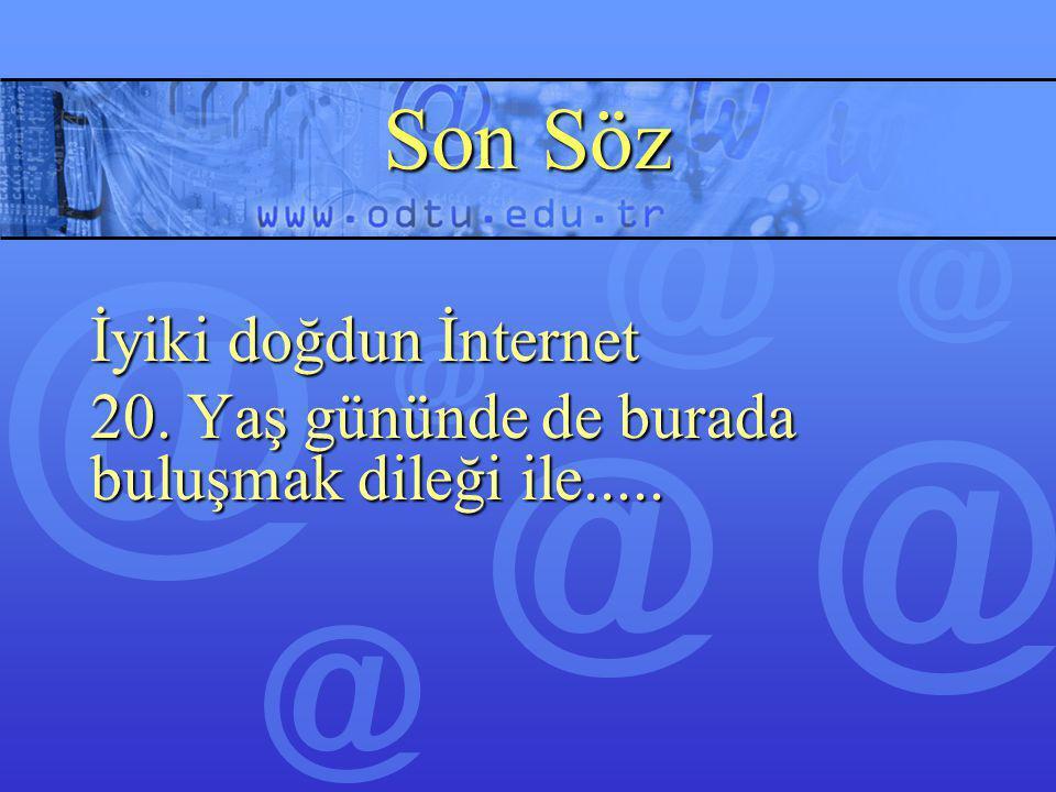 Son Söz İyiki doğdun İnternet 20. Yaş gününde de burada buluşmak dileği ile.....