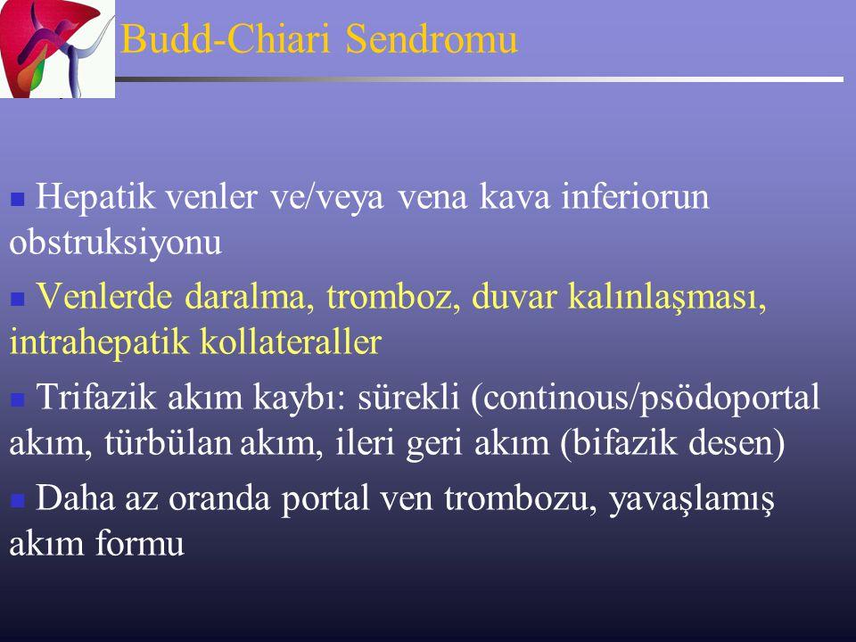 Budd-Chiari Sendromu Hepatik venler ve/veya vena kava inferiorun obstruksiyonu Venlerde daralma, tromboz, duvar kalınlaşması, intrahepatik kollaterall